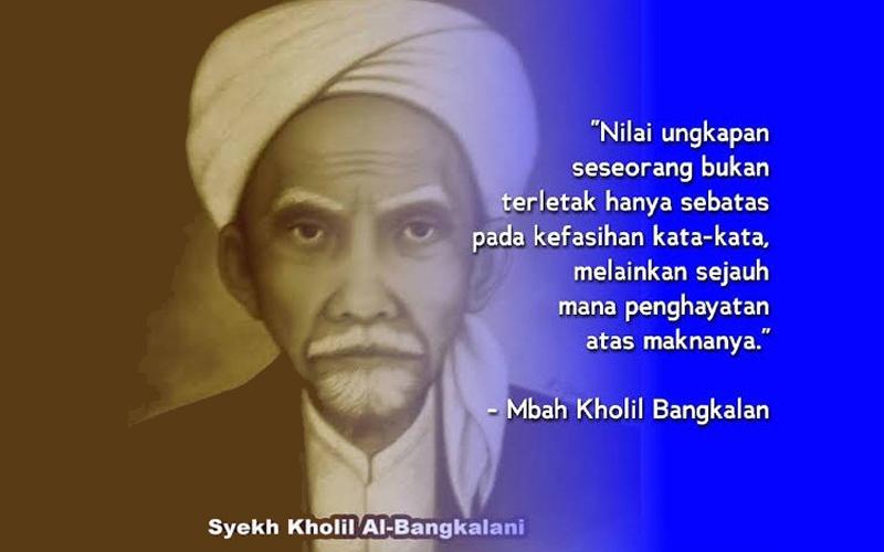 Kata Bijak KH Kholil Bangkalan